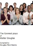 Cover for 'The Funniest plays of Walter Douglas'