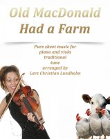Cover for 'Old MacDonald Had a Farm Pure sheet music for piano and viola traditional tune arranged by Lars Christian Lundholm'