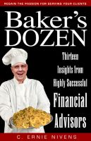Cover for 'Baker's Dozen: Thirteen Insights from Highly Successful Financial Advisors'