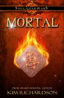 Cover for 'Mortal, Soul Guardians Book 6'
