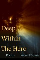 Robert E Vonne - Deep Within The Hero