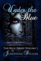 Cover for 'Under The Blue, The Blue Series Volume 1'