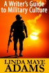 Writer's Guide to Military Culture by Linda Maye Adams