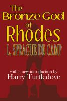 L. Sprague de Camp - The Bronze God of Rhodes