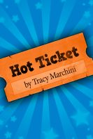 Cover for 'Hot Ticket (Ticket Trilogy #1)'