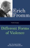 Cover for 'Fromm Essays: Different Forms of Violence'