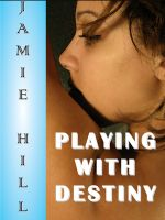 Cover for 'Playing With Destiny'