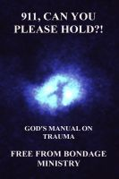 Cover for '911, Can You Please Hold?! God's Manual For Trauma And PTSD.'