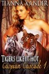 Tigers Like It Hot by Tianna Xander