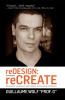 Cover for 'reDESIGN: reCREATE: Reinvent Yourself and Thrive in the New Economy'