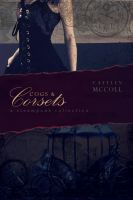 Cover for 'Cogs and Corsets: A Steampunk Collection vol. 1'