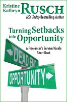 Cover for 'Turning Setbacks into Opportunity: A Freelancer's Survival Guide Short Book'