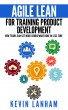 Agile Lean for Training Product Development by Kevin Lanham