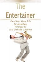 Cover for 'The Entertainer Pure Sheet Music Solo for Accordion, Arranged by Lars Christian Lundholm'