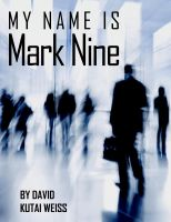Cover for 'My Name is Mark Nine'