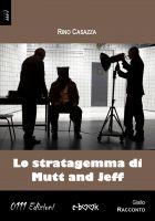 Cover for 'Lo stratagemma di Mutt and Jeff'
