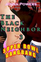 Cover for 'The Black Neighbor 3: Super Bowl Gangbang'