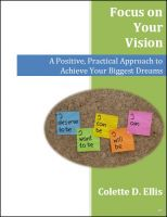 Cover for 'Focus on Your Vision: A Positive, Practical Approach to Achieve Your Biggest Dreams'