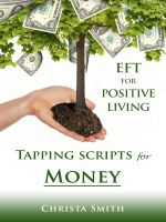 Cover for 'EFT for Positive Living: Tapping Scripts for Money'