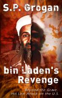 Cover for 'bin Laden's Revenge :: Beyond the Grave,  His Last Attack on the U.S.'