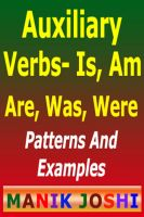 Cover for 'Auxiliary Verbs- Is, Am, Are, Was, Were : Patterns And Examples'
