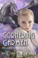 Cover for 'Cornering Carmen: Dragon Lords of Valdier Book 5'