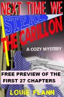 Cover for 'Next Time We Steal The Carillon - Free Preview of first 27 chapters'