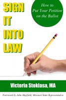 Cover for 'Sign It Into Law: How to Put Your Petition on the Ballot'