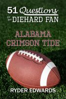 Cover for '51 Questions for the Diehard Fan: Alabama Crimson Tide'