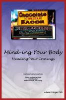 Cover for 'Mind-ing Your Body - Mending Your Cravings'