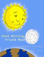 Cover for 'Good Morning, Friend Moon'