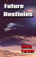 Cover for 'Future Destinies'