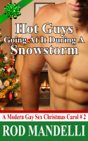 Rod Mandelli - A Modern Gay Sex Christmas Carol #2: Hot Guys Going At It During A Snowstorm (Gay Outdoor Sex Erotica) (M/M Coworker Sex)
