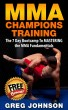 MMA: MMA Champions Training - The 7 Day Bootcamp To Mastering the MMA Fundamentals by Jill Lopez