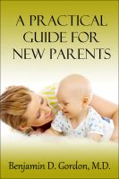 Cover for 'A Practical Guide For New Parents'