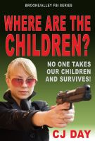 Cover for 'Where Are the Children? - Brooke/Alley FBI Series'