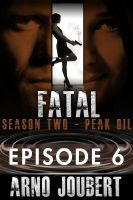 Cover for 'Fatal Episode 6: Season 2 (Alexa Guerra - The Female Jack Reacher)'