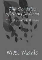 Cover for 'The Condition of Being Seduced'