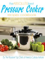 Cover for 'The Absolute Best Pressure Cooker Recipes Cookbook'