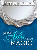 Cover for 'Much Ado About Magic'
