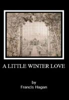 Cover for 'The Ostraka Plays - Volume Four - A LITTLE WINTER LOVE'