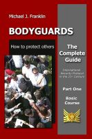 Cover for 'Bodyguards - How to protect others - Basic Course'
