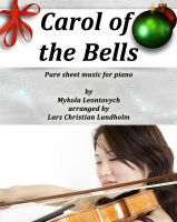 Cover for 'Carol of the Bells Pure sheet music for piano by Mykola Leontovych arranged by Lars Christian Lundholm'