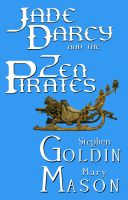 Cover for 'Jade Darcy and the Zen Pirates'