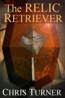 Cover for 'The Relic Retriever'