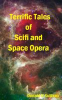 Cover for 'Terrific Tales of Scifi and Space Opera'