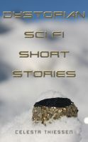 Cover for 'Dystopian Sci Fi Short Stories'