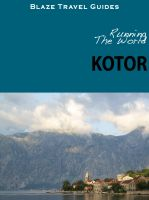 Cover for 'Running The World: Kotor, Montenegro'