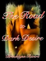 Cover for 'The Road to Dark Desire'