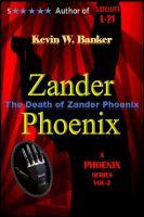 Kevin Banker - Zander Phoenix (The Death Of Zander Phoenix)